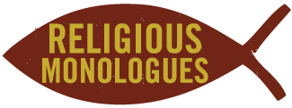 Religious Monologues